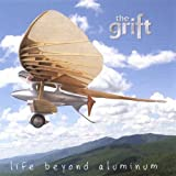 Life Beyond Aluminum by Grift (2004-08-02)