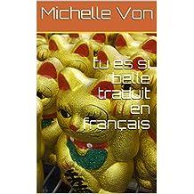 tu es si belle traduit en français  (French Edition)