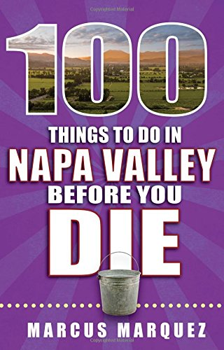 100 Things To Do In Napa Valley Before You Die