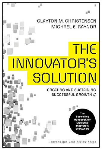- The Innovator's Solution: Creating and Sustaining Successful Growth