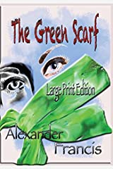 The Green Scarf: Large Print Edition Paperback