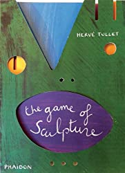 The Game of Sculpture (Tullet Game Series)