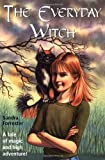 The Everyday Witch, Sandra Forrester, 0764122207