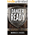 Danger Ready: Prepare to Survive Any Threat and Live to Tell the Tale: (Terrorist Attacks, Mass-Shootings, Earthquakes, Civil Unrest - Be Ready to Protect Your Family Whatever the Danger)