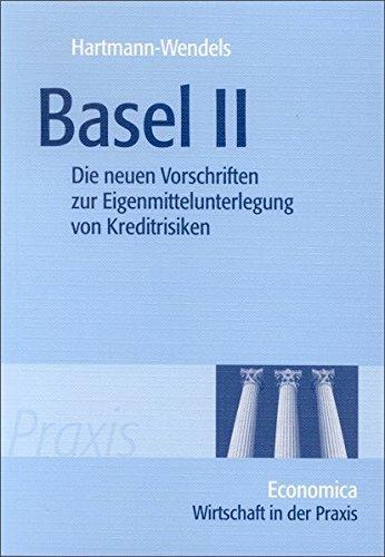 Basel II: Die neuen Vorschriften zur Eigenmittelunterlegung von Kreditrisiken (Wirtschaft in der Praxis)