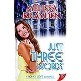 Just Three Words (Soho Loft Romance)