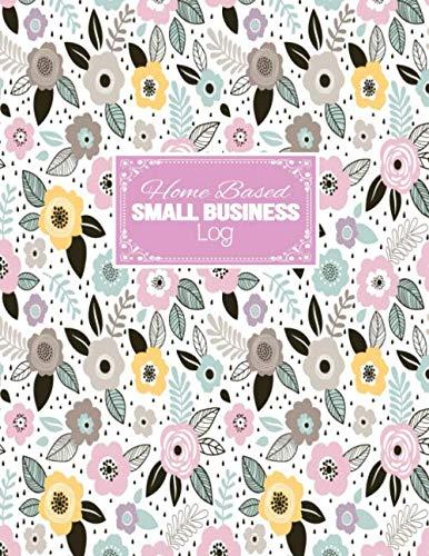 Home Based Small Business Log: I...