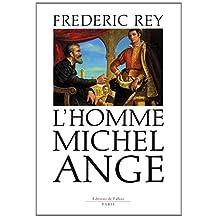 HOMME MICHEL ANGE (L')