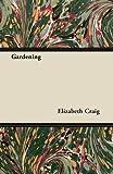 Gardening, Elizabeth Craig, 144741683X