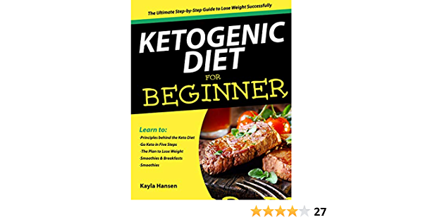 Ketogenic Diet for Beginners The Ultimate Step-by-Step Keto Guide to Lose Weight Successfully