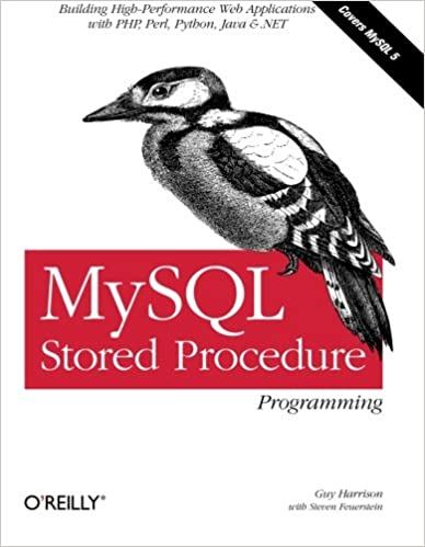 MySQL Stored Procedure Programming: Building High-Performance Web Applications in MySQL