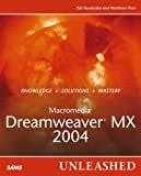 Macromedia Dreamweaver MX 2004 Unleashed, Zak Ruvalcaba and Matthew Pizzi, 0672326310