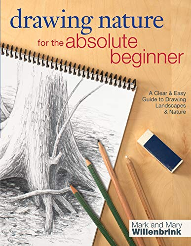 Drawing Nature for the Absolute Beginner: A Clear & Easy Guide to Drawing Landscapes & Nature (Art for the Absolute Beginner) (Landscape Drawings For Beginners Step By Step)