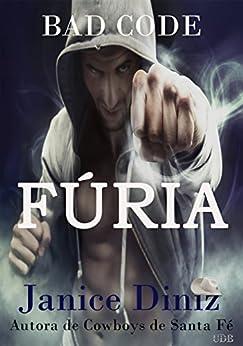 Fúria (Bad Code - Cowboys do Futuro Livro 2) por [Diniz, Janice, Diniz, Jan]