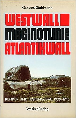 Bunker Atlantikwall Karte.Westwall Maginot Linie Atlantikwall Bunker Und