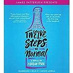 Twelve Steps to Normal | Farrah Penn,James Patterson