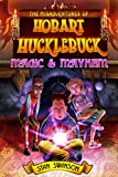The Misadventures of Hobart Hucklebuck: Magic & Mayhem