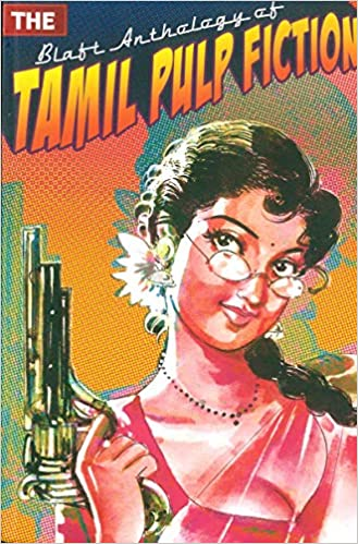 Amazon com: The Blaft Anthology of Tamil Pulp Fiction