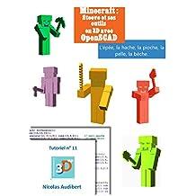 Minecraft - Steeve et ses outils: Créez vos propres objets pour l'impression 3D (Les tutoriels 3D Up t. 11) (French Edition)