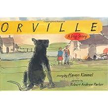 Orville: A Dog Story (Bccb Blue Ribbon Fiction Books (Awards))