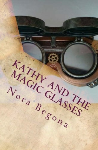 Download Kathy and the Magic Glasses: When Magic comes in pairs PDF