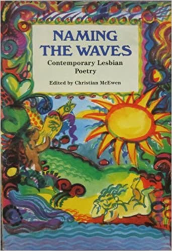 Naming The Waves:Lesbian Poetry: Contemporary Lesbian Poetry by Christian McEwen (1988-03-10)
