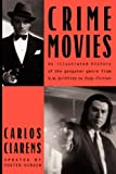 img - for Crime Movies by Carlos Clarens (1997-03-21) book / textbook / text book