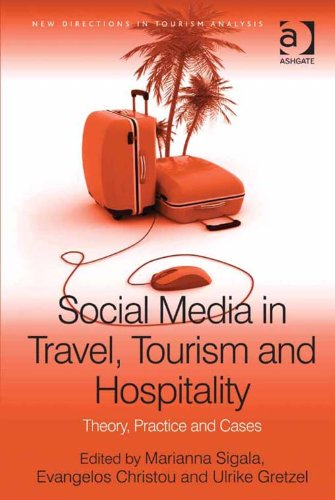 Social Media in Travel, Tourism and Hospitality: Theory, Practice and Cases (New Directions in Tourism Analysis) Pdf
