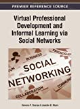 Virtual Professional Development and Informal Learning via Social Networks, , 1466618159