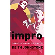 Impro: Improvisation and the Theatre (Performance Books)