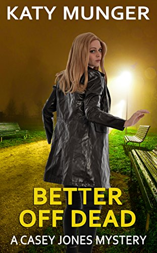 Better Off Dead (Casey Jones mystery series Book 5)