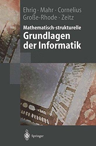 Mathematisch-strukturelle Grundlagen der Informatik (Springer-Lehrbuch)
