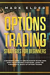 Success in options trading comes to those who are patient and willing to take advice on the best strategies to use.                                                                                                   ...