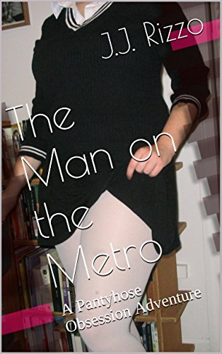 Man Metro Pantyhose Obsession Adventure ebook product image