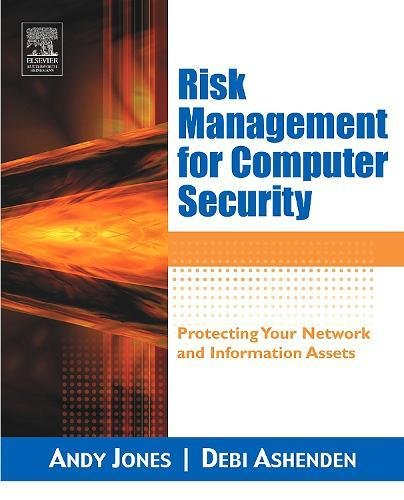 Risk management for computer security protecting your network and risk management for computer security protecting your network and information assets andy jones debi ashenden 9780750677950 amazon books fandeluxe Choice Image