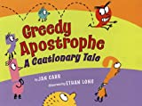 img - for Greedy Apostrophe: A Cautionary Tale book / textbook / text book