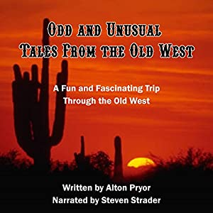 Odd and Unusual Tales from the Old West Audiobook