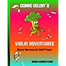 Cedric Celery's Violin Adventures Blank Manuscript Staff Paper: Blank Sheet Music for Kids (Cedric Celery's Violin Adventures Series)