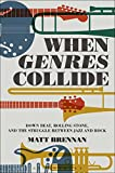 img - for When Genres Collide: Down Beat, Rolling Stone, and the Struggle between Jazz and Rock (Alternate Takes: Critical Responses to Popular Music) book / textbook / text book