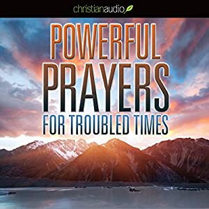 Powerful Prayers for Troubled Times Audiobook