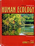 Introduction to Human Ecology, Clark, George F., 0757559085