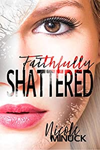 Faithfully Shattered by Nicole Minuck ebook deal