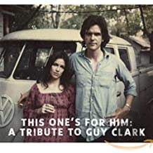 This One's for Him: Tribute to Guy Clark / Various