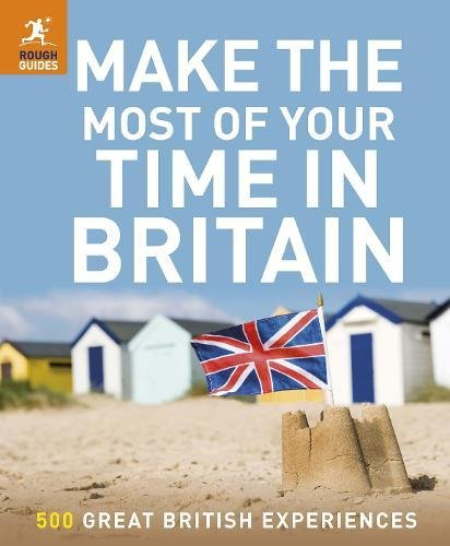 Make the Most of Your Time in Britain (Rough Guide) by Brand: Rough Guides