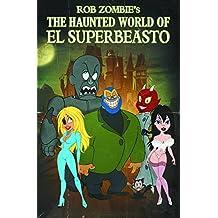 Rob Zombie Presents: The Haunted World Of El Superbeasto (Volume 1)