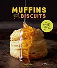 Muffins & Biscuits: 50 Recipes to Start Your Day with a S