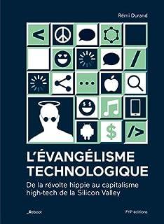 L'évangélisme technologique : de la révolte hippie au capitalisme high-tech de la Silicon Valley, Durand, Rémi