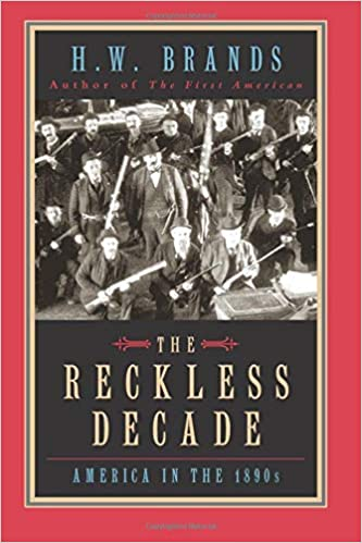 The Reckless Decade America In The 1890s