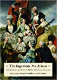 img - for The Ingenious Mr. Avison: Making Music and Money in Eighteenth Century Newcastle by Roz Southey (2009-02-15) book / textbook / text book