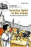 Falsches Spiel in der Arena: Ein Ratekrimi aus dem alten Rom (Tatort Geschichte)